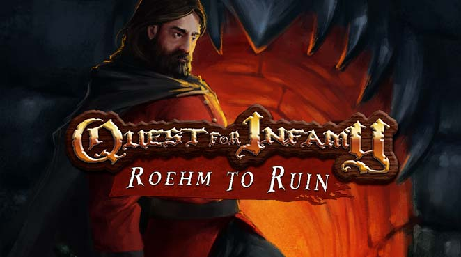 Quest for Infamy - Roehm to Ruin